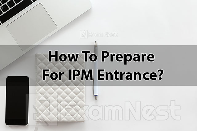 How To Prepare For IPM Entrance